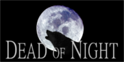 Please check out Dead of Night !