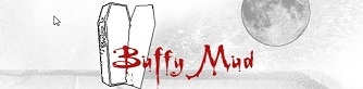 Please check out Buffy Mud !